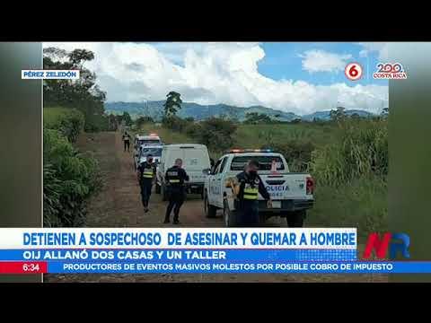 Detienen a sospechoso de asesinar y quemar a hombre en Pérez Zeledón