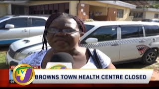 TVJ News: Browns Town Health Centre Closed - December 22 2019