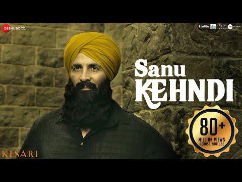 Sanu Kehndi | Kesari | Akshay Kumar