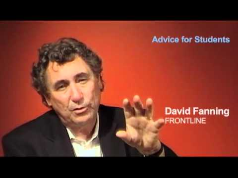 David Fanning: Advice to Journalism Students