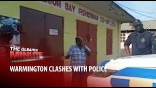 THE GLEANER MINUTE: Warmington, police clash | PNP backs Dayton | JDF rejects COVID claim