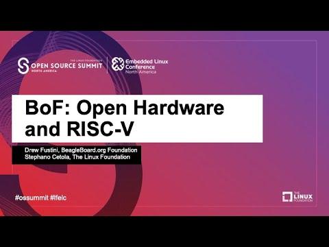 BoF: Open Hardware and RISC-V - Drew Fustini; Stephano Cetola