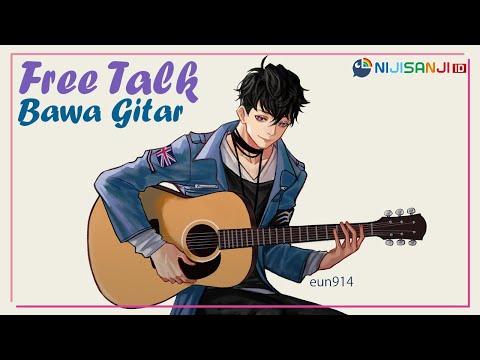 【Free Talk】First Collab and Guitar【NIJISANJI ID】