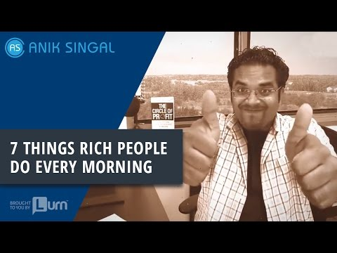 7 Things Rich People Do Every Morning