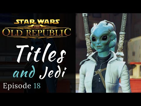 SWTOR   Titles & Jedi   Sith Warrior Role Play   Let s Play, Episode 18