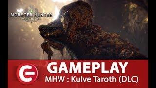 Vidéo-Test : [Gameplay] Monster Hunter World - DLC Kulve Taroth