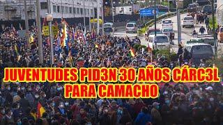 JUVENTUDES LLEGARON HASTÁ LA PLAZA SAN FRANCISCO Y PID3N 30 AÑOS DE CÁRC3L PARA CAMACHO
