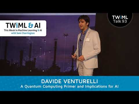 Davide Venturelli Interview - A Quantum Computing Primer and Implications for AI