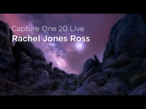 Capture One 20 Live : Talks | Nightscapes with Rachel Jones Ross
