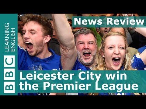 News Review: Leicester City win the Premier League
