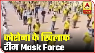 Take a look at impressive 'Mask Force' of Jhansi - ABPNEWSTV