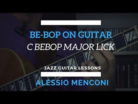 """""""Bebop on guitar"""" C Bebop major lick"""
