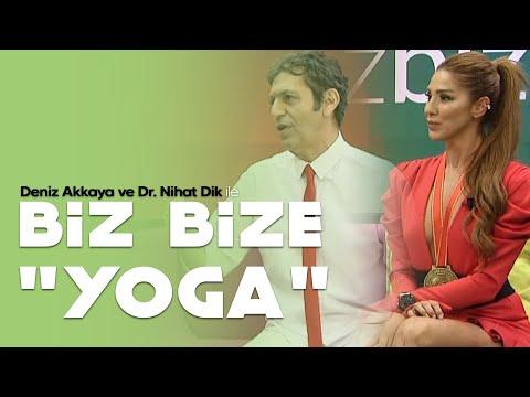 Deniz Akkaya ve Dr. Nihat Dik ile Biz Bize - Akif Manaf - Merve Tanrıverdi - Yoga