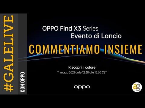 OPPO Find X3 conferenza LIVE commentiamo …