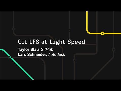 Git LFS at Light Speed - Git Merge 2017