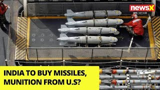 India to Buy Missiles, Munition from the U.S? | NewsX - NEWSXLIVE