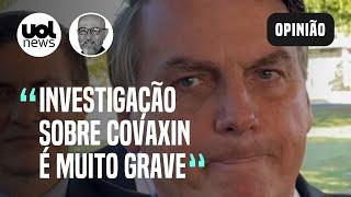 Covaxin torna honestidade atributo sem comprovação científica sob Bolsonaro   Josias de Souza