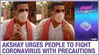 Akshay Kumar urges people to fight Coronavirus with precautions and move on with life - ZOOMDEKHO