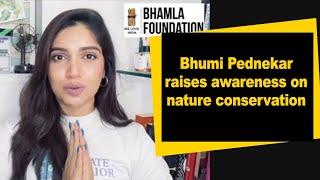 Bhumi Pednekar raises awareness on nature conservation - IANSINDIA