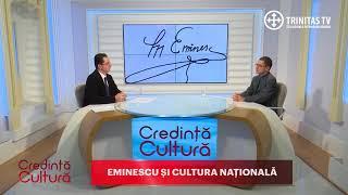 Credinta si cultura. Eminescu si cultura nationala (15 01 2018)