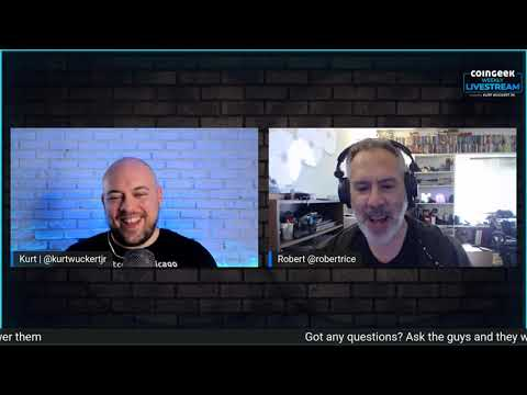 CoinGeek Weekly Livestream with Kurt Wuckert Jr. - Episode 10
