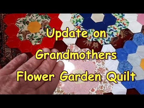 Granmothers Flower Garden Quilt April 2019 update