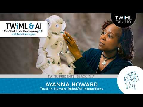 Ayanna Howard Interview - Trust in Human-Robot/AI Interactions