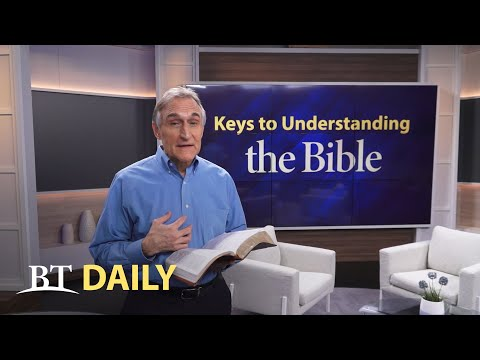 BT Daily: Keys to Understanding the Bible - Part 2