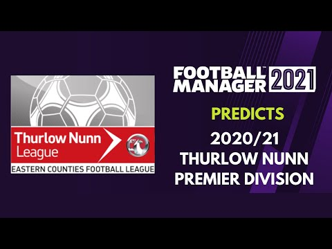 FOOTBALL MANAGER PREDICTS : THURLOW NUNN PREMIER 20/21