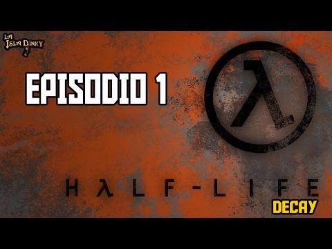 Half Life: Decay - Episodio 1 - PC - 2001 - Gearbox Soft. - Walkthrough Español -