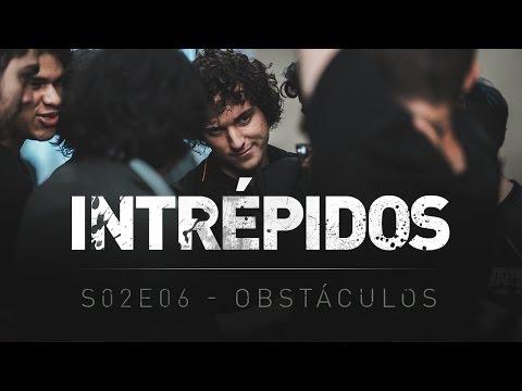 INTRÉPIDOS - Obstáculos   S02E06 INTZ x KINO