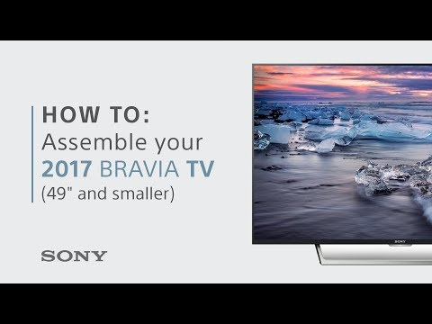 Assembly Guide: 2017 BRAVIA TVs from Sony – 49 inch & smaller models