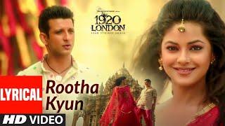 Rootha Kyun Lyrical   1920 LONDON  Sharman Joshi, Meera Chopra   Shaarib,Toshi   Mohit Chauhan - TSERIES