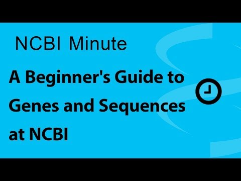 VIDEO: NCBI Minute: A Beginner's Guide to Genes and Sequences at NCBI