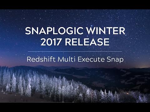 SnapLogic Winter 2017: Redshift Multi Execute Snap