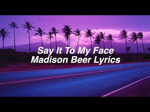 connectYoutube - Say It To My Face || Madison Beer Lyrics