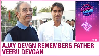 Ajay Devgn shares an EMOTIONAL message for his father Veeru Devgan on his first death anniversary - ZOOMDEKHO