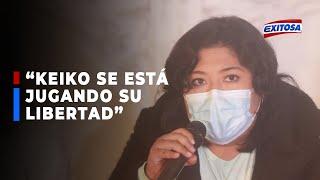 ????????Betssy Chávez: Keiko Fujimori no solo se está jugando las elecciones, se está jugando su libertad