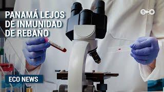 Panamá está muy lejos de la inmunidad colectiva o de rebaño   ECO News