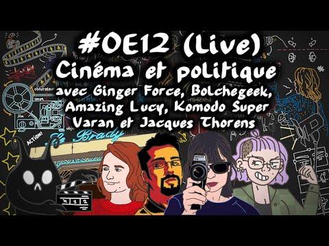 Cinéma et politique avec Ginger Force, Bolchegeek, Amazing Lucy et Jacques Thore