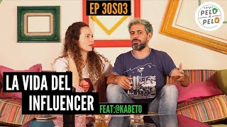 Ep. 30 T3: La vida del influencer. Invitado: @kabeto VAMOS PELO A PELO