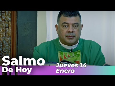 Salmo De Hoy, Jueves 14 De Enero De 2021 – Cosmovision