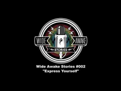 "Wide Awake Stories #002 - ""Express Yourself"" ft. Rabbit in the Moon, Dream Rockwell & Lady Casa"