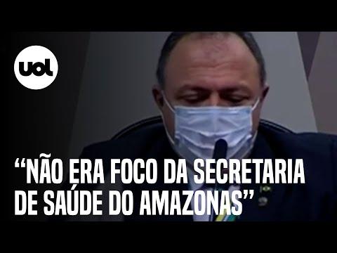 Pazuello diz que acompanhamento do oxigênio não era um foco do Amazonas