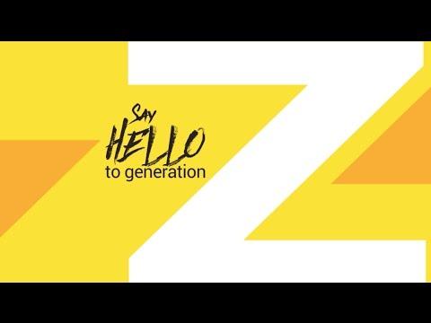 Say Hello to Generation Z