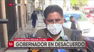 Gobernador Patzi en desacuerdo con la cuarentena rígida en La Paz