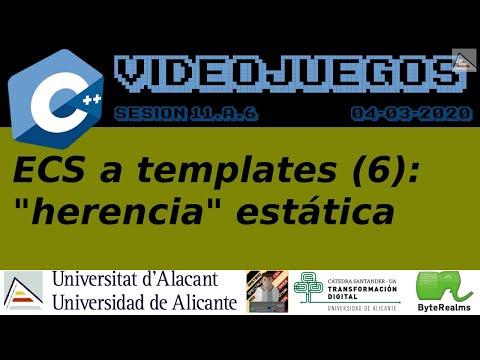 """C++ : """"Herencia"""" estática con templates (ECS a templates)"""
