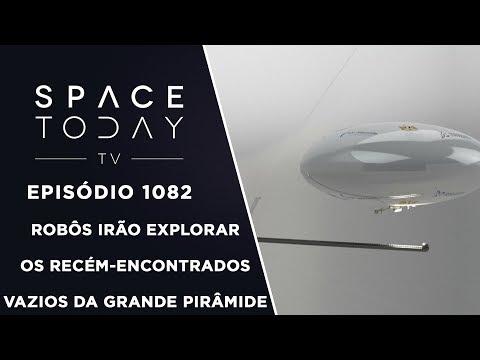 Robôs Irão Explorar Os Recém-Descobertos Vazios da Grande Pirâmide - Space Today TV Ep.1082