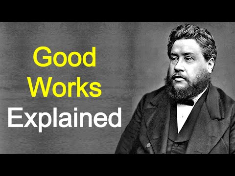 Good Works - Charles Spurgeon Sermon