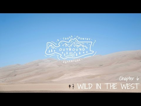 Outbound Chapter 6:  Wild in the West